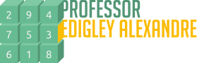 Prof. Edigley Alexandre - Dicas valiosas para estudantes e professores iniciantes de Matemática