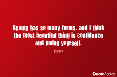 Best Too Many Love Quotes: beauty has so many forms, an di think the most beautiful thing is confidence