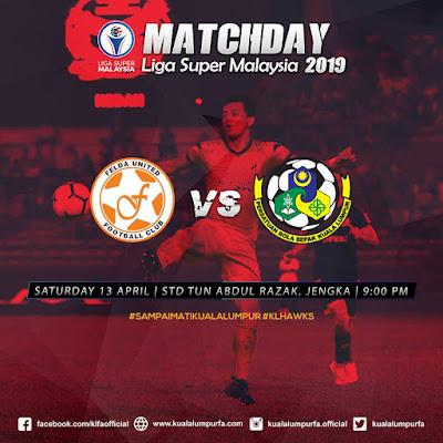 Live Streaming Felda United vs Kuala Lumpur Liga Super 13.4.2019