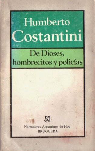 De dioses, hombrecitos y policías – Humberto Constantini