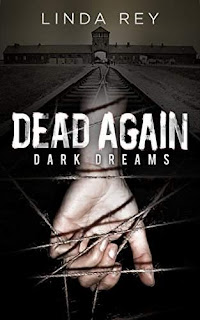 Dead Again: Dark Dreams - a Time Travel Thriller by Linda Rey
