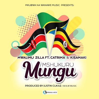 Mwl. Zilla Ft. Kisamaki & Catrima - Mshukuru Mungu