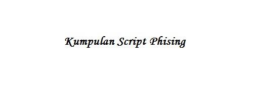 Kumpulan Script Phising