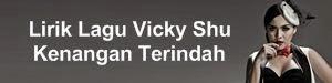 Lirik Lagu Vicky Shu - Kenangan Terindah
