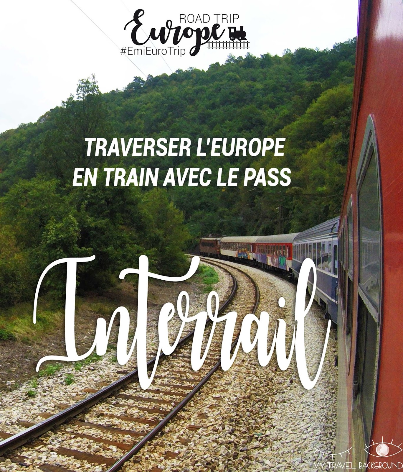 My Travel Background : traverser l'Europe en train : mon expérience du pass interrail (+ les réponses à vous questions)