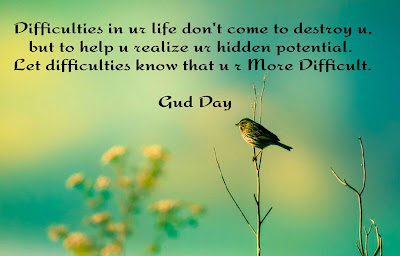 Good Morning Quotes For Best Friend:difficulties in your life don't come to destroy you.