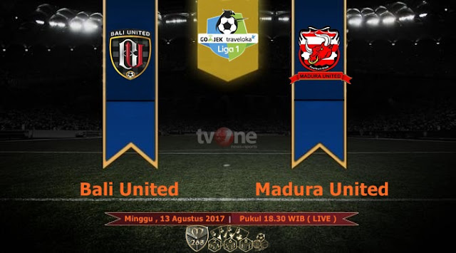 Prediksi Bola : Bali United Vs Madura United , Minggu 13 Agustus 2017 Pukul 18.30 WIB @ TVONE