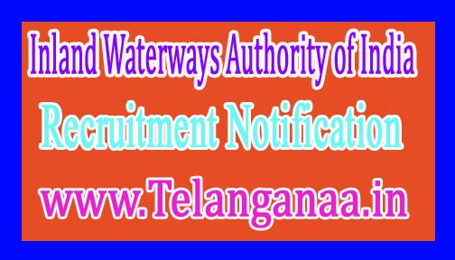 Inland Waterways Authority of IndiaIWAI Recruitment Notification 2017