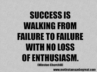Success Inspirational Quotes: 20. Success is walking from failure to failure with no loss of enthusiasm. - Winston Churchill