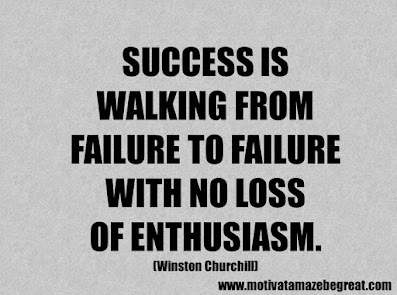 """Life Quotes About Success: """"Success is walking from failure to failure with no loss of enthusiasm."""" - Winston Churchill"""