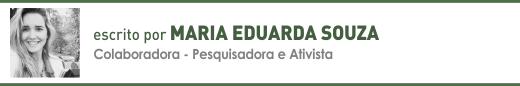 Clique aqui para ler mais sobre artigos de Maria Eduarda Souza