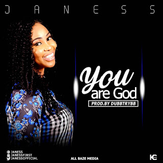 You Are God By Janess @Janessofficial