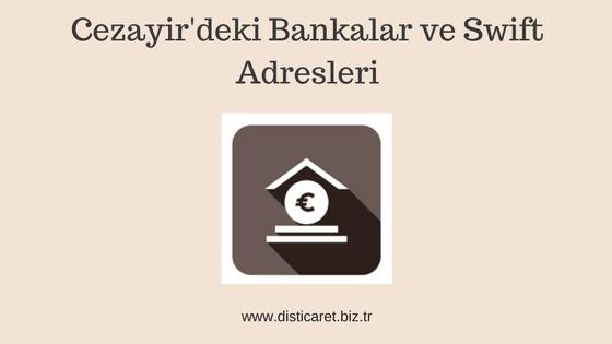 Cezayir Bankaları | Swift Adresleri | Telefon ve Faks Numaraları