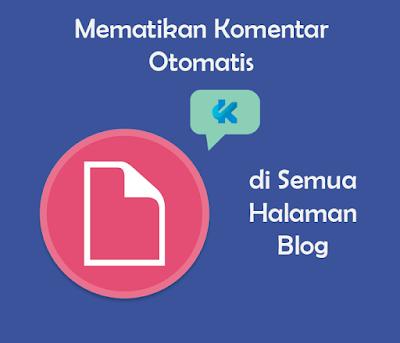 Cara Otomatis Mematikan Komentar di Semua Halaman Statis di Blog