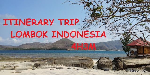 ITINERARY TRIP LOMBOK INDONESIA 4H3M