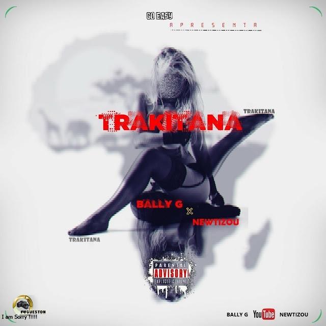 Bally X Newtizou - Trakitana