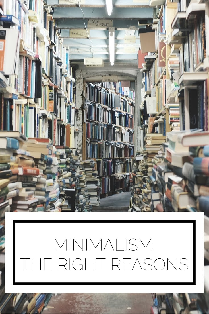Minimalism: The Right Reasons
