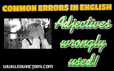 English Grammar Check: Common Errors in Adjectives(#englishgrammar)(#eduvictors)