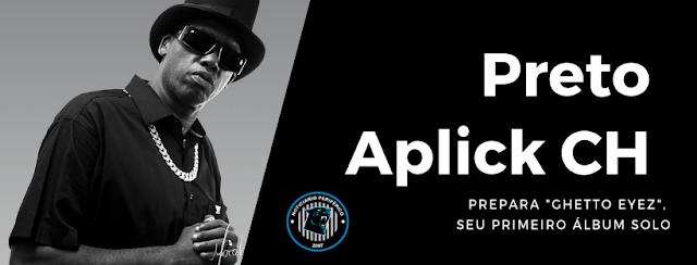 Preto Aplick CH prepara álbum solo com participações direto da Califórnia