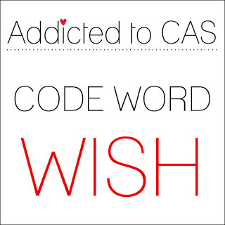http://addictedtocas.blogspot.com/2017/01/challenge-103-wish.html