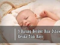 9 Barang Berikut Bisa Dibawa Ketika Tilik Bayi