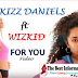 [Video] :Kizz Daniel - For You featuring Wizkid Music Video