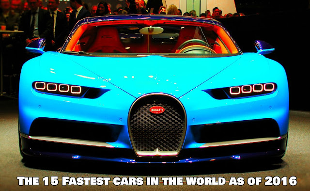 The 15 Fastest cars in the world as of 2016
