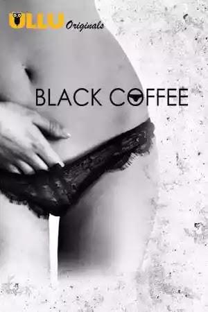 18+Black Coffee (A) (2019) HIndi 720p | 480p