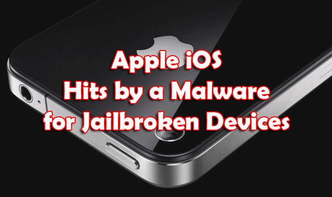 Apple iOS Hits by a Malware for Jailbroken Devices