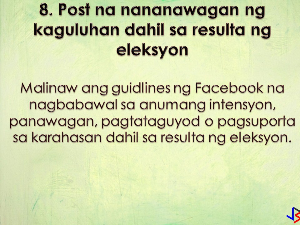 "Facebook Won't Let You Post These 8 Things!  In our previous blog post, we talk about things you should not post on Facebook for your own safety and security. But don't you know that Facebook has its own rule on things or posts that should not on the platform? If you post something that violates the said rule, your post will be taken down!   Facebook already imposed a ban on posting that violates copyright and trademark infringement, credible threats of violence, and sexual exploitation. But to be more specific, here are the 8 things Facebook won't allow you to post to your account!  1. Nude pictures of children  The intention is clear. To avoid the possibility of other people reusing the images. So even if pictures are posted by parents, Facebook will remove this kind of images to avoid the potential for abuse by other people.  Facebook also says once a child outgrows the ""toddler-age"" uncovered female nipples in photos aren't allowed.  2. Most female nipples are banned, but not all  ""For example, while we restrict some images of female breasts that include the nipple, we allow other images, including those depicting acts of protest, women actively engaged in breastfeeding, and photos of post-mastectomy scarring.""  The company also advises users not to share content that shows ""squeezing naked female breast except in breastfeeding context.""  3.  The post claiming that a victim of a tragedy is actually a liar, or being paid to lie  According to Facebook guidelines, this is a form of harassment.  ""Claims that a victim of a violent tragedy is lying about being a victim, acting/pretending to be a victim of a verified event, or otherwise is paid or employed to mislead people about their role in the event when sent directly to a survivor and/or immediate family member of a survivor or victim.""  4. Crimes Confessions  Facebook isn't a place to come clean about crimes ranging from theft to sexual assault on the platform.  ""We do, however, allow people to debate or advocate for the legality of criminal activities, as well as address them in a rhetorical or satirical way.""  5.  Seeking to buy, or sell, marijuana and other drugs  People cannot sell or buy marijuana, or pharmaceutical drugs on the platform. That includes stating interest in buying — or asking if anyone is selling or trading the item.  When it comes to gun sales, Facebook does allow certain companies to sell firearms or firearm parts —but it restricts visibility to adults 21 or over.  6. Being insensitive  Facebook will remove your post if it targets the vulnerability of another person.  The company advises not to post content that depicts real people and ""mocks their implied or actual serious physical injuries, disease, or disability, non- consensual sexual touching, or premature death.""  7.  Nude butts  According to its guidelines ""visible anus and/or fully nude close-ups of buttocks"" aren't allowed on the platform ""unless photoshopped on a public figure.""  8.  Calls for violence due to the outcome of an election  Under a section about credible violence, Facebook explicitly states that ""any content containing statements of intent, calls for action, or advocating for violence due to the outcome of an election,"" is not permitted on the platform.  There you go. Now you know some things Facebook"