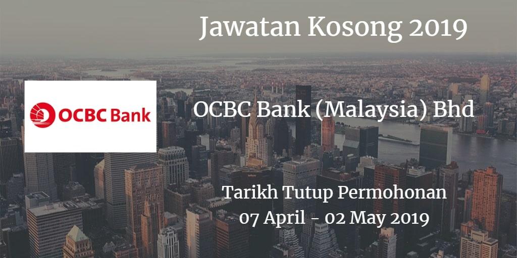 Jawatan Kosong OCBC Bank (Malaysia) Bhd 07 April - 02 May 2019