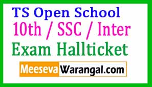 TSOSS Telangana Open School 10th / SSC / Inter Hall Tickets 2017