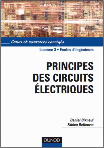 Livre : Principes des circuits électriques - Daniel Dixneuf PDF
