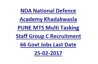 NDA National Defence Academy Khadakwasla PUNE MTS Multi Tasking Staff Group C Recruitment  66 Govt Jobs Last Date 25-02-2017