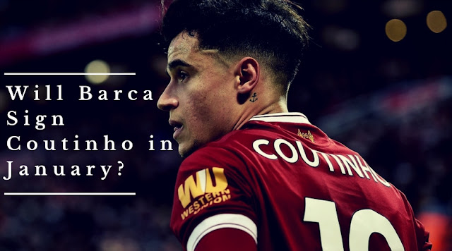 FC Barcelona will approach Liverpool with another attempt to sign Coutinho in the Winter Transfer window