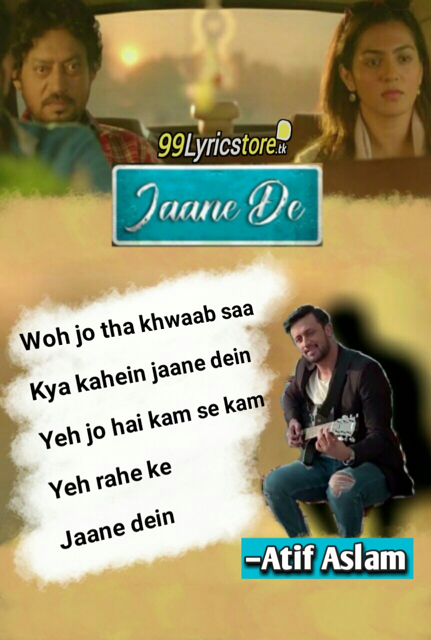 Irfan Khan Song Lyrics, Atif Aslam hit Song Lyrics, Hindi Bollywood Songs Lyrics, Qarib Qarib Single Movie Song Lyrics