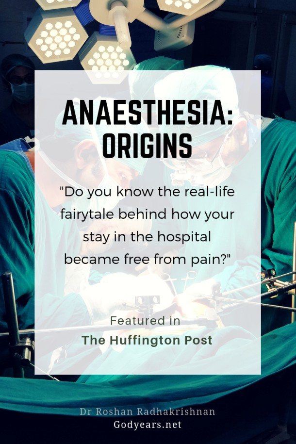 Anaesthesia origins - Do you know the real-life magical story behind how your hospital stay became painless ?
