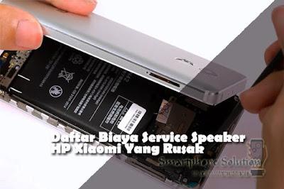 daftar harga service speaker hp xiaomi yang rusak