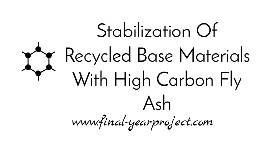 Stabilization of Recycled Base Materials with High Carbon Fly Ash