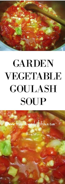 Vegetable Garden Goulash Soup Recipe