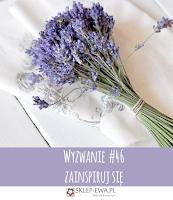 http://blog-sklep-ewa.blogspot.com/2016/05/wyzwanie-46-zainspiruj-sie.html