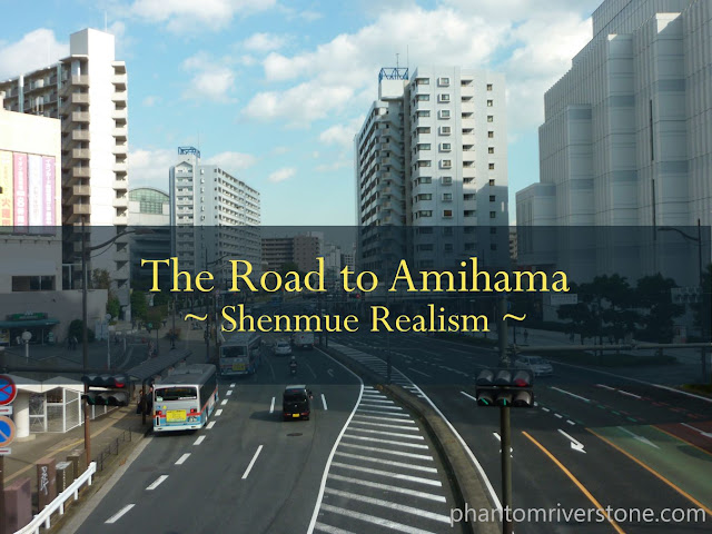 The Road to Amihama | Shenmue Realism