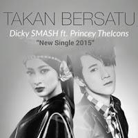 Lagu Dicky SMASH Feat Princey The Icons - Takkan Bersatu