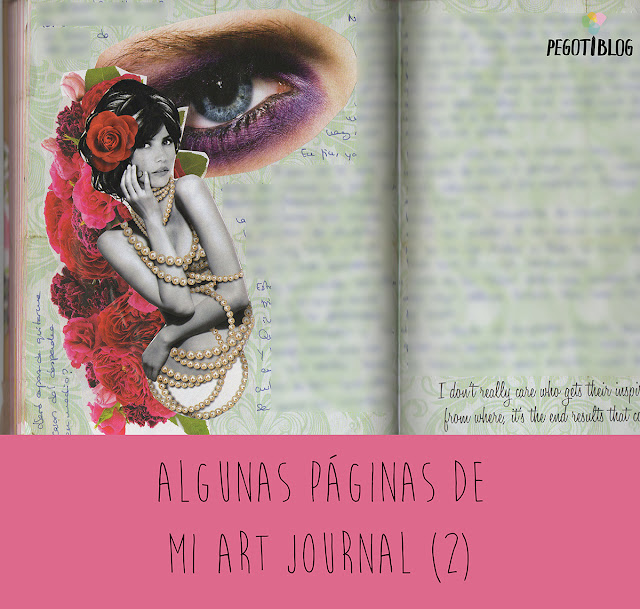 Páginas de mis art journals - collages, diario, journaling - El Pegotiblog