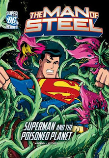 Review - The Man of Steel: Superman and the Poisoned Planet