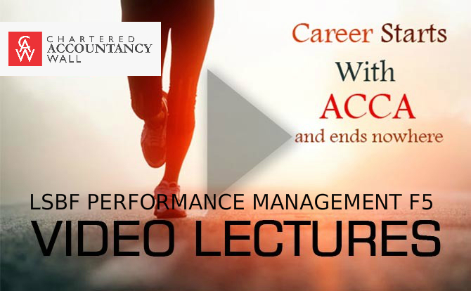 ACCA LSBF PM F5 LECTURES - FREE ACCOUNTANCY STUDY MATERIALS