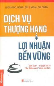 Dịch Vụ Thượng Hạng, Lợi Nhuận Bền Vững - Leonardo Inghilleri, Micah Solomon