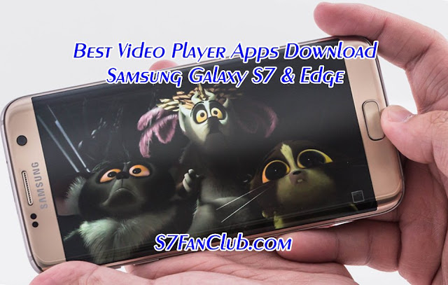 Best Galaxy S7 Video Player Apps Download