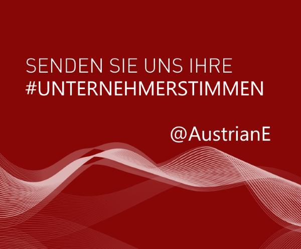 #unternehmerstimmen: Senden Sie uns Ihre #unternehmerstimmen. Österreich verbessern. Mehr Bewusstsein für #Unternehmertum fördern.