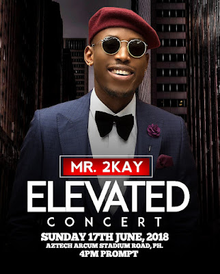 MR. 2KAY SET TO HOLD ELEVATED CONCERT, AND GIVE BACK TO PORT HARCOURT